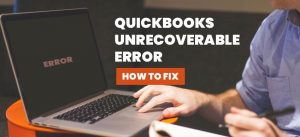 unrecoverable error quickbooks