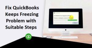 Quickbooks Keeps Freezing issue