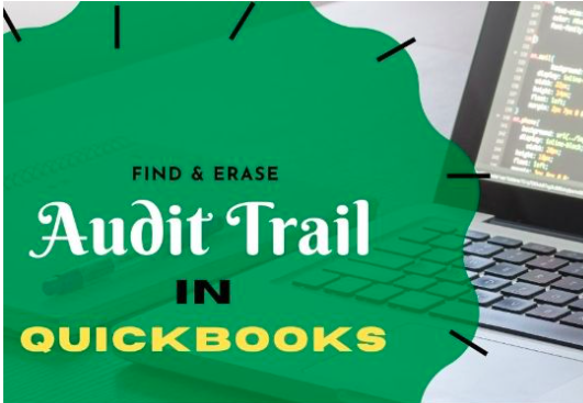 Methods to Remove Audit Trail from Quickbooks